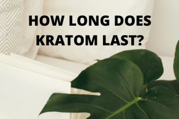 How long does kratom last