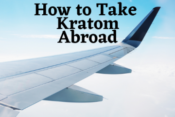how to take kratom while going abroad
